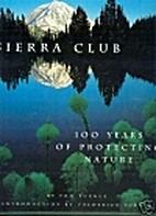 Sierra Club: 100 Years of Protecting Nature…