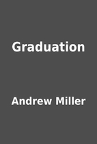Graduation by Andrew Miller