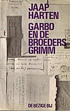 Garbo en de broeders Grimm by Jaap Harten