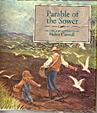 The Parable of the Sower by Helen Caswell