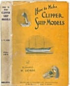 How to Make Clipper Ship Models by Edward W.…