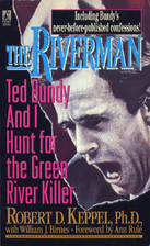 The Riverman: Ted Bundy and I Hunt for the…