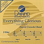 Everything Glorious [CD] by David Crowder…