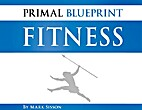 Primal Blueprint Fitness by Mark Sisson