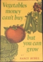 Vegetables money can't buy, but you can grow…