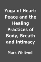Yoga of Heart: Peace and the Healing…