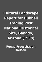 Cultural Landscape Report for Hubbell…