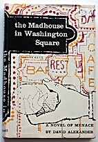 The Madhouse in Washington Square by David…