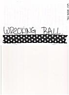 Wrecking Ball by Dani Tauber