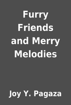 Furry Friends and Merry Melodies by Joy Y.…