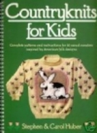 Countryknits for Kids by Carol Huber