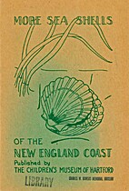 More Sea Shells of the New England Coast by…