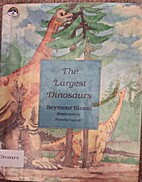 The Largest Dinosaurs by Seymour Simon