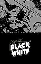 Batman Black & White: A Black and White…