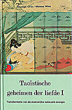 Taoïstische geheimen der liefde. I:…