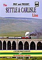 The Settle & Carlisle Line: A Past & Present…