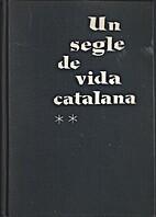 Un segle de vida catalana : 1814-1930 : V. 2…