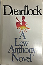Dreadlock : a novel by Lew Anthony