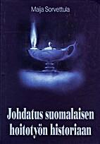 Johdatus suomalaisen hoitotyön historiaan…