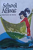 School Afloat by Constance M. White