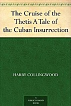 The Cruise of the Thetis A Tale of the Cuban…