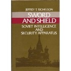 Sword and Shield: Soviet Intelligence and…