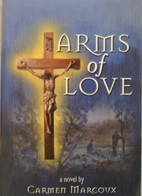 Arms of Love by Carmen Marcoux