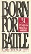 Born for Battle: 31 Studies on Spiritual…