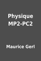 Physique MP2-PC2 by Maurice Gerl