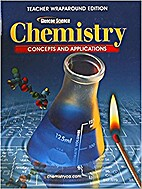 Chemistry: Concepts and Applications,…