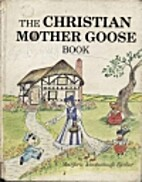 The Christian Mother Goose Book by Marjorie…