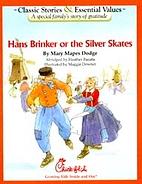 Hans Brinker or the Silver Skates…