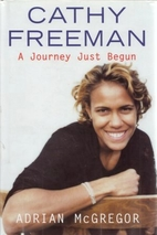 Cathy Freeman: A Journey Just Begun by…