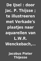 De IJsel : door Jac. P. Thijsse ; te…