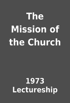 The Mission of the Church by 1973…