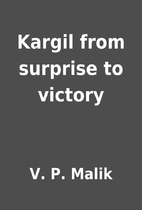 Kargil from surprise to victory by V. P.…