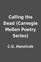Calling the Dead (Carnegie Mellon Poetry…