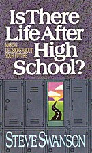 Is There Life After High School?: Making…