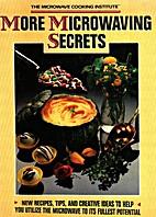 More Microwaving Secrets by Barbara Methven