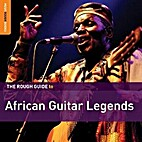 The Rough Guide to African guitar legends by…