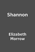 Shannon by Elizabeth Morrow