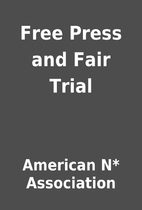 Free Press and Fair Trial by American N*…