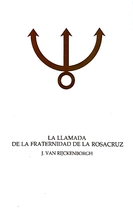 La llamada de la Fraternidad de la Rosacruz…