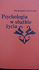 Psychologia w sluzbie zycia (Polish Edition)…