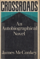 Crossroads : An Auotbiographical Novel by…