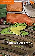Alle dieren en Frank by Hans Kuyper