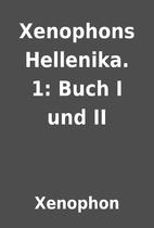 Xenophons Hellenika. 1: Buch I und II by…
