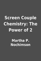 Screen Couple Chemistry: The Power of 2 by…