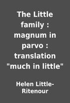 The Little family : magnum in parvo :…
