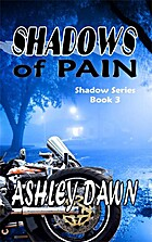 Shadows of Pain by Ashley Dawn